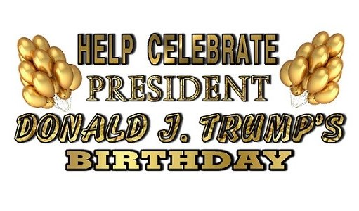 Post a Comment and Help Celebrate President Trump's Birthday!
