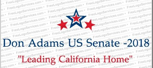 CA 2018 Candidates: Don Adams For Senate: Leading California Home