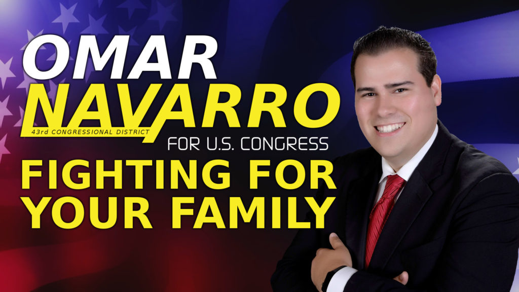 CA 2018 Candidates: Omar Navarro for Congress – CA 43rd District: Fighting for your Family